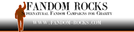 Fandom Rocks: Supernatural Fandom Campaigns for Charity.